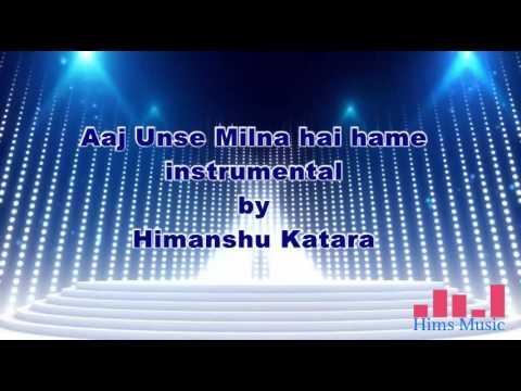 Aaj unse milna hai hame instrumental | Himanshu Katara | Prem Ratan Dhan Paayo