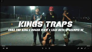 Edra The King - KingsTraps x Roger Flow x Lean Bets x Guampii Nc