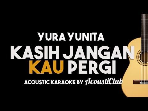 Bunga/Yura - Kasih jangan kau pergi [Acoustic Karaoke Backing Track]