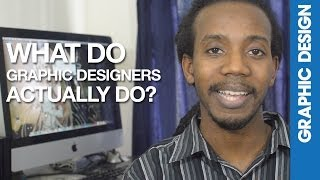 What Do Graphic Designers Actually Do?