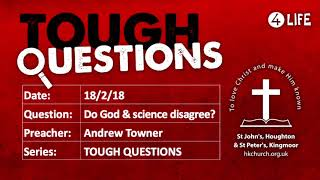 Sermon – Tough Questions: Do God & science disagree? – Carlisle on 18th February 2018