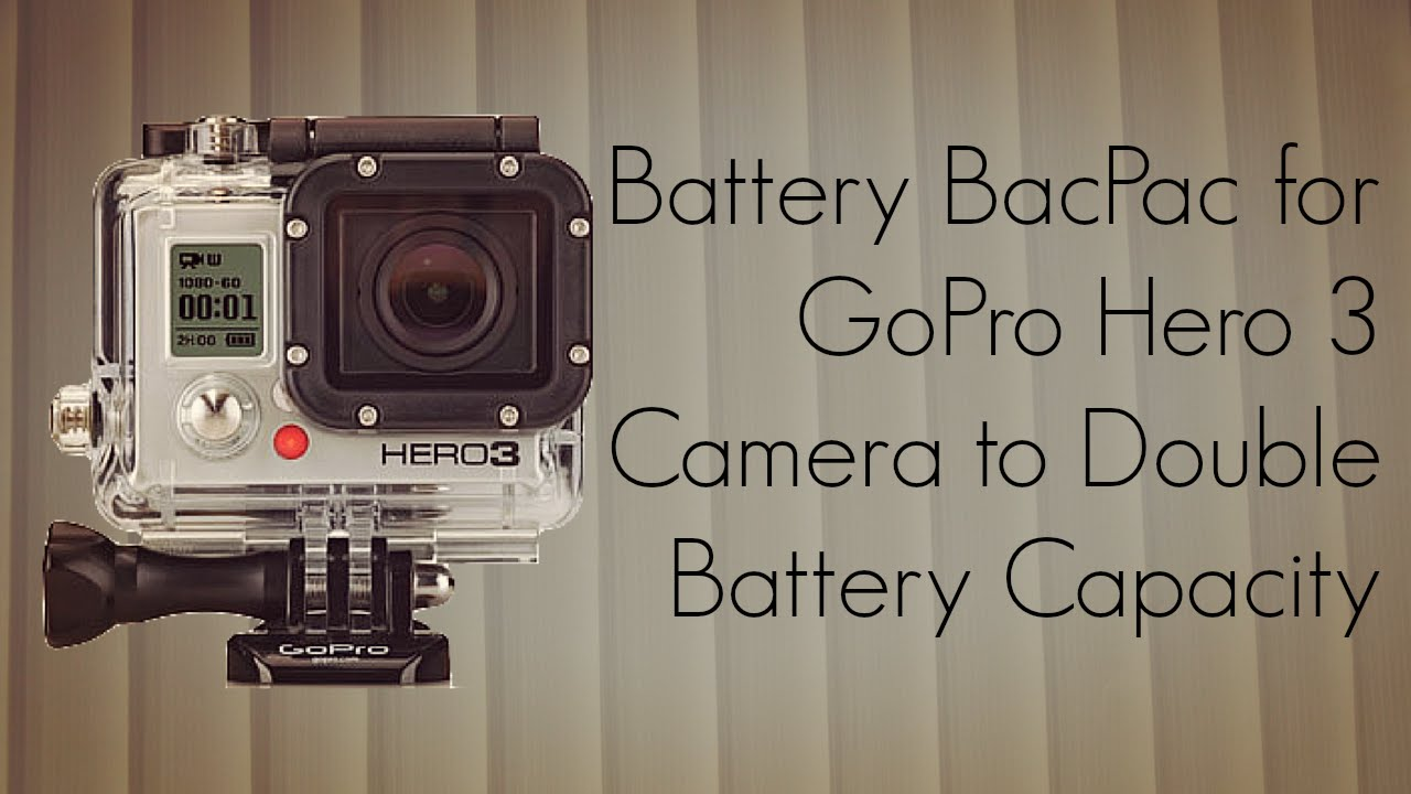 battery bacpac for gopro hero 3 camera to double battery capacity youtube. Black Bedroom Furniture Sets. Home Design Ideas