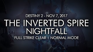 Destiny 2 - Nightfall: The Inverted Spire - Full Strike Clear Gameplay (Week 10)