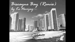 Kc Nevijay-Biscayne Bay (Remix)