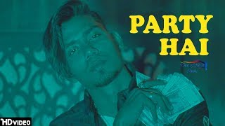 Party Hai | Gunjan, Akhil Poison | Bunty King Haryana | New Hip Hop Song 2018 | VOHM