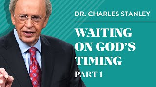 Waiting on God's Timing, Part 1 –Charles F. Stanley