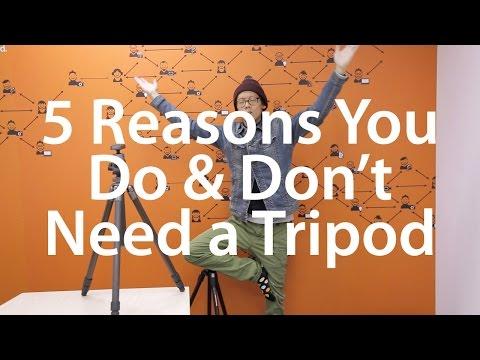 5 Reasons You Do & Don't Need a Tripod