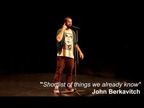 """Short List of things we already know""   John Berkavitch"