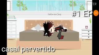 Casal Pervertido #1 EP original |ver ate o final|