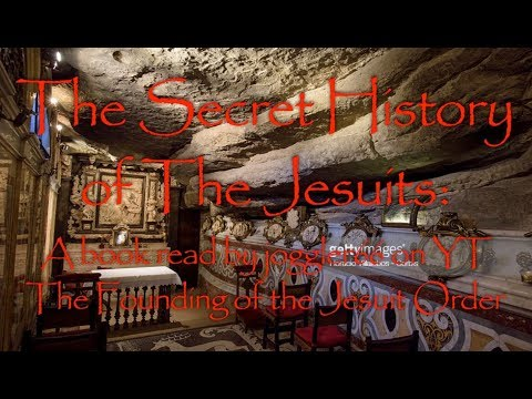 The Secret History of the Jesuits- a book by Edmond Paris- I - The Founding of the Jesuit Order