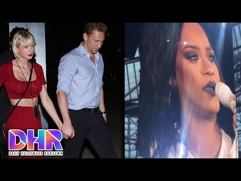 Taylor Swift Handsy With Tom Hiddleston At Selena Gomez Show - Rihanna Breaks Down (DHR)