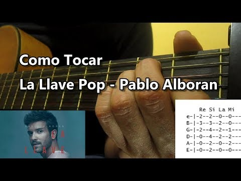 Como Tocar - La Llave Pop - Pablo Alboran | Tutorial Completo (Acordes y Arreglos)