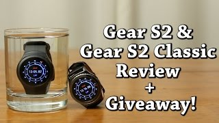 Gear S2 Classic AND Gear S2 Review, Tips and Tricks, Comparison, Unboxing, Giveaway! (closed)