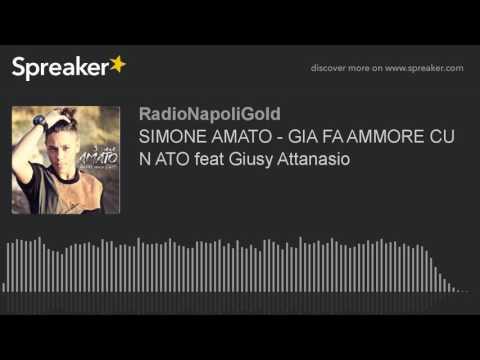 SIMONE AMATO - GIA FA AMMORE CU N ATO feat Giusy Attanasio (creato con Spreaker)