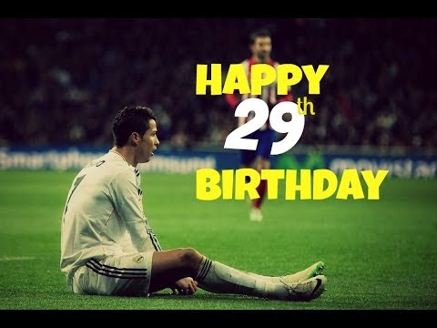 Cristiano Ronaldo - Happy 29th Birthday - You Feel Amazing