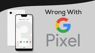 Everything Wrong With Google Pixel!