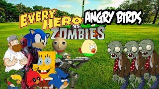 Every Hero And Angry birds vs Zombies Three Compilation-Bowser12345