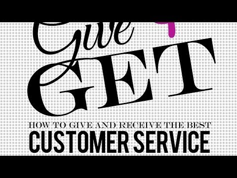 Give & Get: How to Give and Receive the Best Customer Service