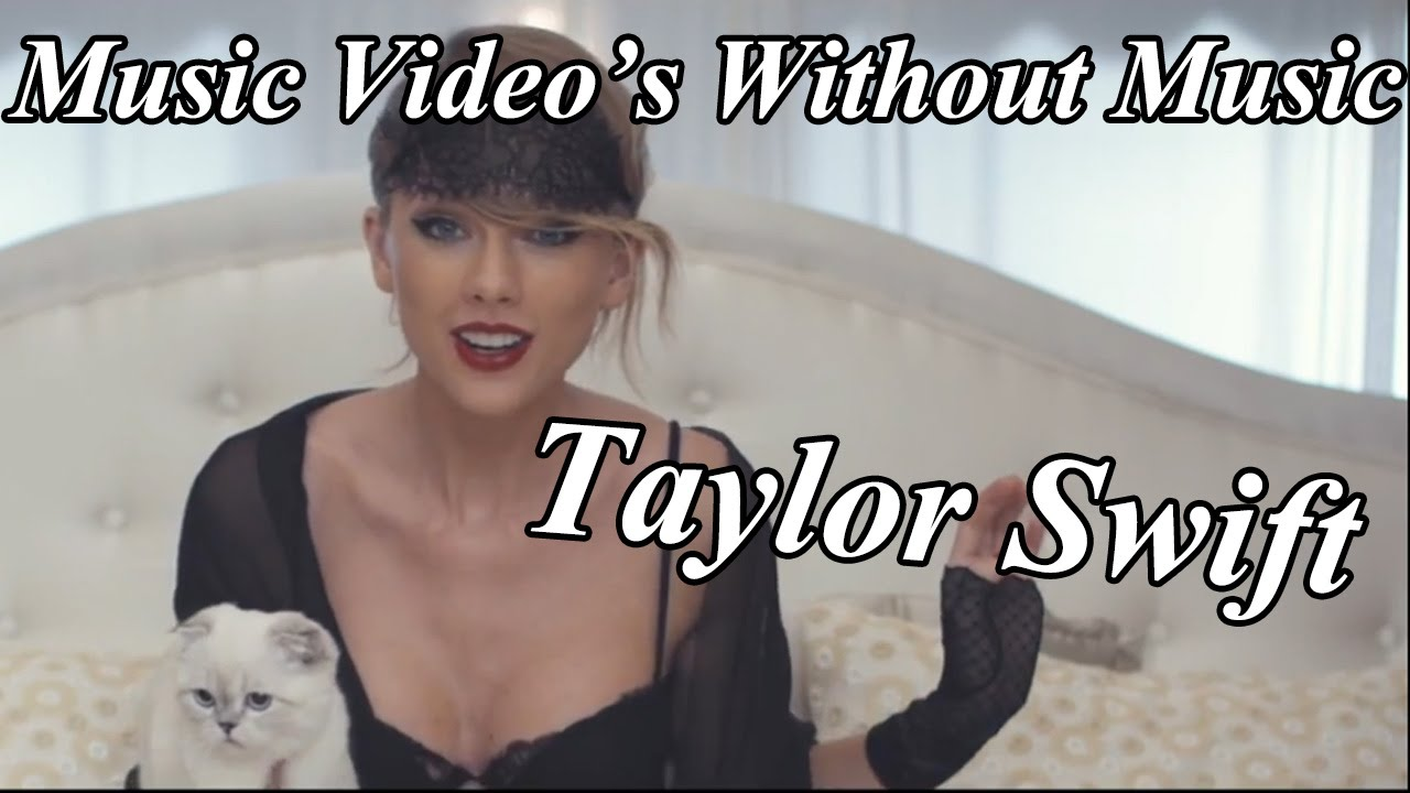 Music videos without music taylor swift blank space youtube
