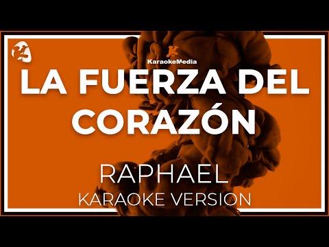 Raphael - La Fuerza Del Corazon (Karaoke)