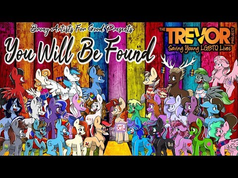 You Will Be Found - GIANT BRONY GROUP COLLAB  Raising Money for Charity The Trevor Project!