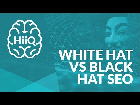 White Hat VS Black Hat SEO - What Is The Difference? | HiiQ - SEO - Ep. 7
