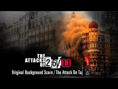The Attacks Of 26/11 - Original Background Score - The Attack On Taj