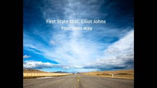 First State feat. Elliot Johns - Your own way (radio edit)