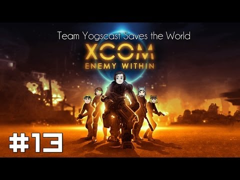 XCOM: Team Yogscast Saves the World #13 - Not Coming Peacefully
