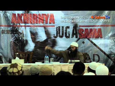 Akhirnya Juga Sama - Ustadz Syafiq Bin Riza Basalamah