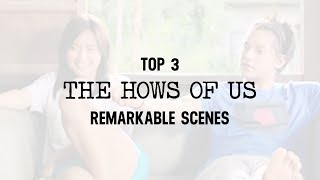 Top 3 The Hows of Us Remarkable Scenes