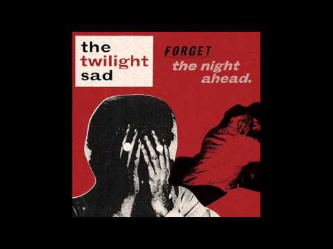 The Twilight Sad - Interrupted