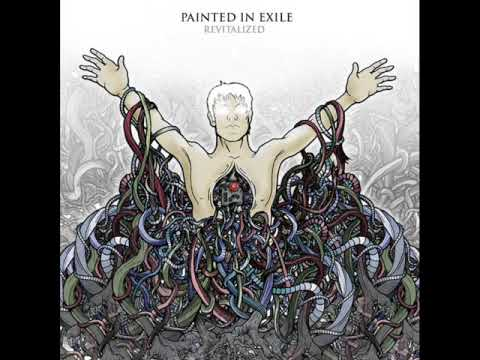 Painted In Exile - Revitalized (Full Song)