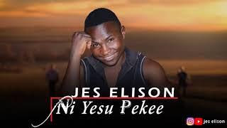 Jes Elison___ni YESU pekee