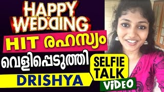 Drishya Happy Wedding Heroine - Selfie Talk to metromatinee.com
