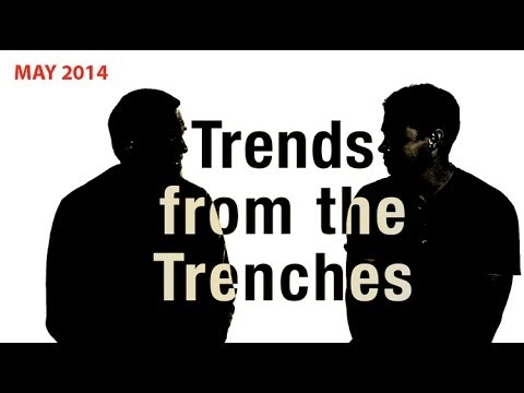 Trends from the Trenches - May 2014