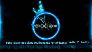 Jack Films-Dubstep Solves Errythang (DJ Fortify Remix)