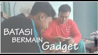 BATASILAH BERMAIN GADGET -Short Movie