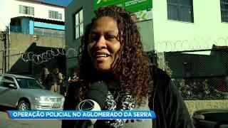 Polícia Militar faz operação contra tráfico e criminalidade no Aglomerado da Serra