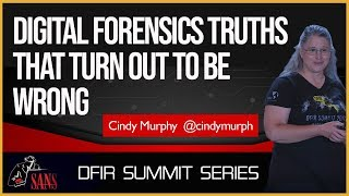 Digital Forensics Truths That Turn Out To Be Wrong - SANS DFIR Summit 2018