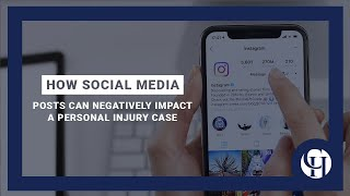 How Social Media Posts Can Negatively Impact A Personal Injury Case