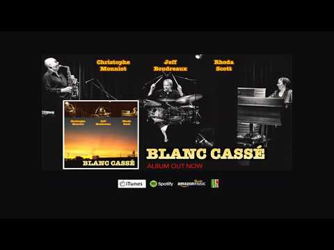 Blanc casse by Christophe Monniot Jeff Boudreaux and Rhoda Scott