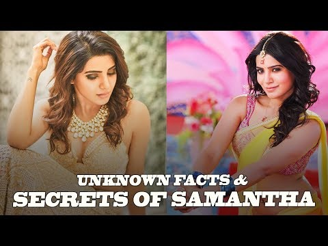 Most Interesting Secrets About Samantha That May Surprise You !