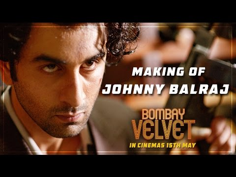 The Making of Johnny Balraj I Bombay Velvet I Ranbir Kapoor I Anushka Sharma
