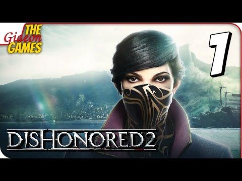 Прохождение Dishonored 2 #1 ➤ СНОВА ОБЕСЧЕСТИЛИ!
