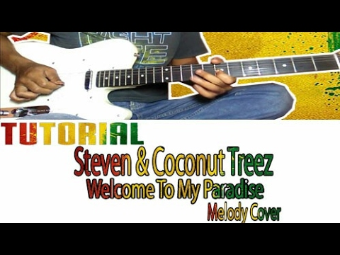Belajar LaGu STEVEN & Coconut treez  Welcome To My Paradise  Guitar Lesson Melody