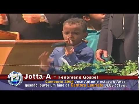 Jotta-A  Fenômeno Gospel com 6 anos Camboriú 2004.Louvor  DEUS dos deuses com Cantora Lauriete