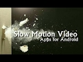 TOP 3 SLOW MOTION VIDEO APPS FOR ANDROID.mp3
