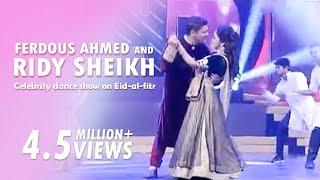 Ferdous Ahmed and Ridy Sheikh - Celebrity dance show on Eid-al-fitr, Ekushey TV