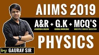 AIIMS 2019 | Physics(A&R+GK+MCQs) | Live Question Practice | By Gaurav Gupta Sir